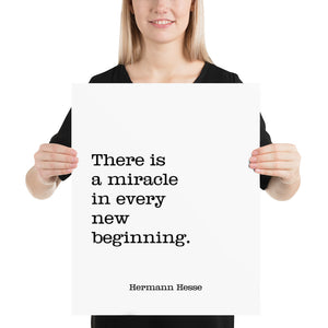 Poster - Quote - There is a miracle in every beginning, H. Hesse, white, 16x20