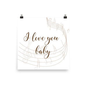 Poster - Quotes - I love you baby