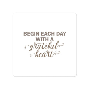 Bubble-free stickers - Begin each day with a grateful heart, white