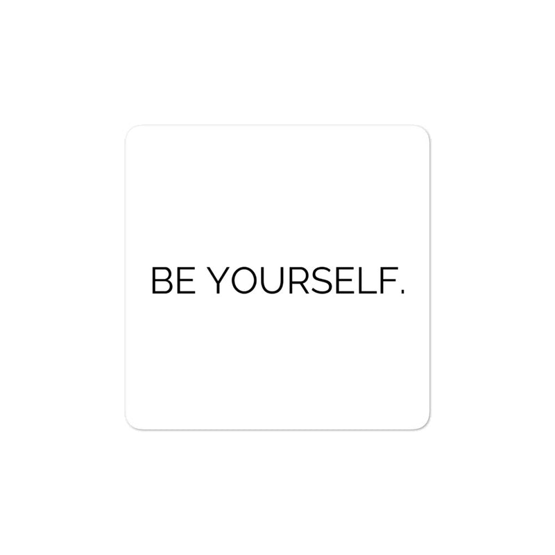 Bubble-free stickers - Be yourself, white