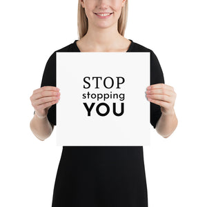 Poster - Quotes - Stop stopping you, white