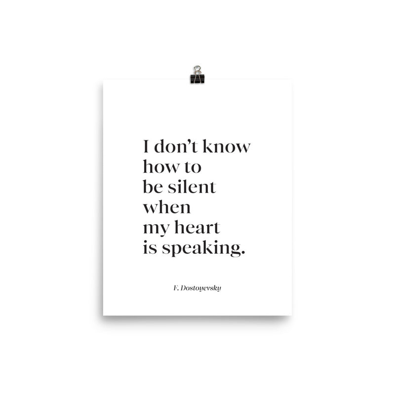Poster - Book Quotes, I don't know how to be silent, F. Dostoyevsky, white, 8x10