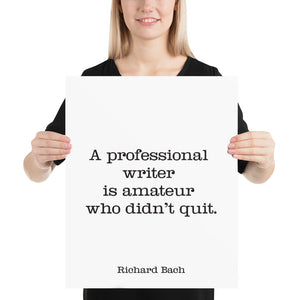 Book Quote - A professional writer is amateur who didn't quit, Richard Bach
