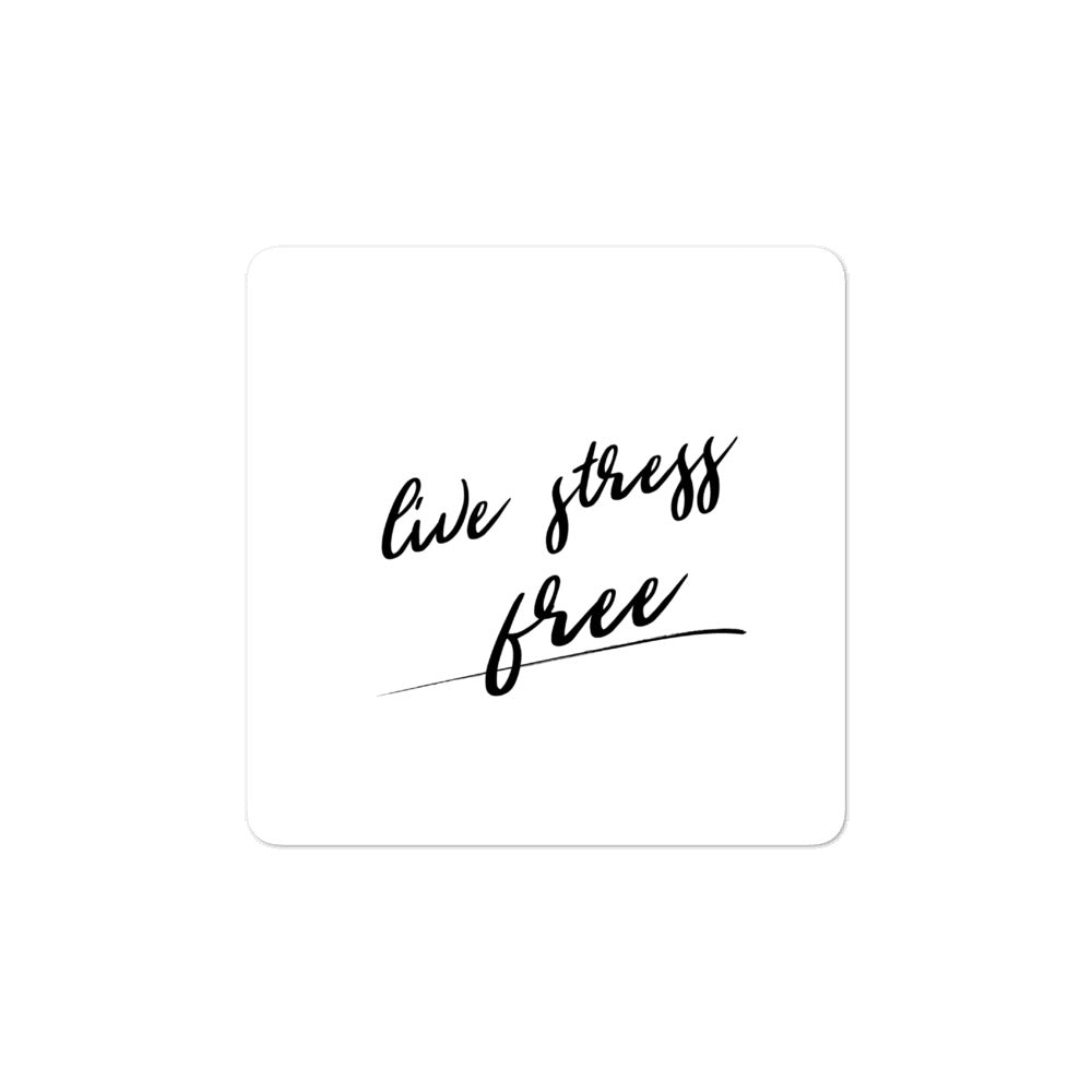 Bubble-free stickers - Live stress free, white