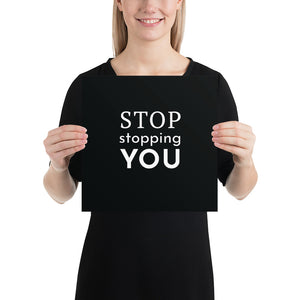 Poster - Quotes - Stop stopping you, black