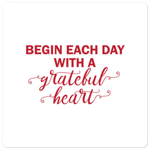 Bubble-free stickers - Begin each day with a grateful heart, white/red