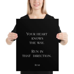 Poster - Quotes - Your heart knows the way, Rumi, black, 16x20