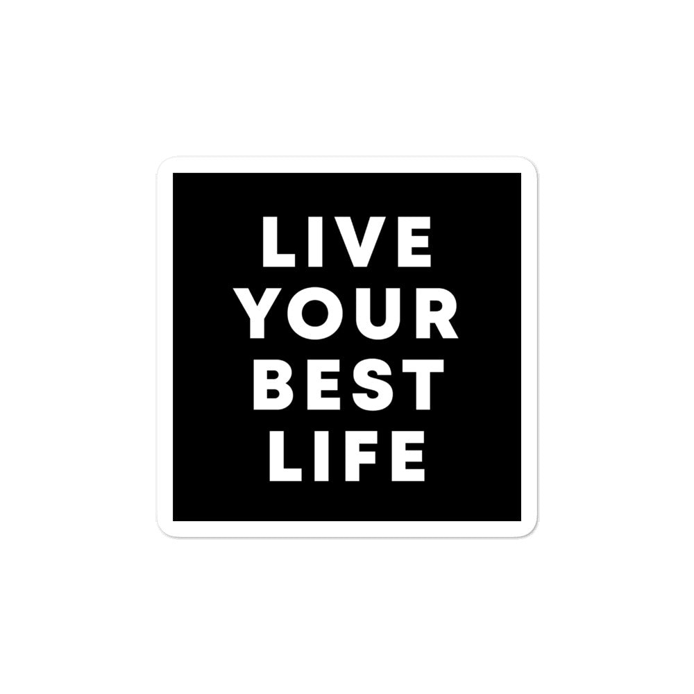 Bubble-free stickers - Live your best life
