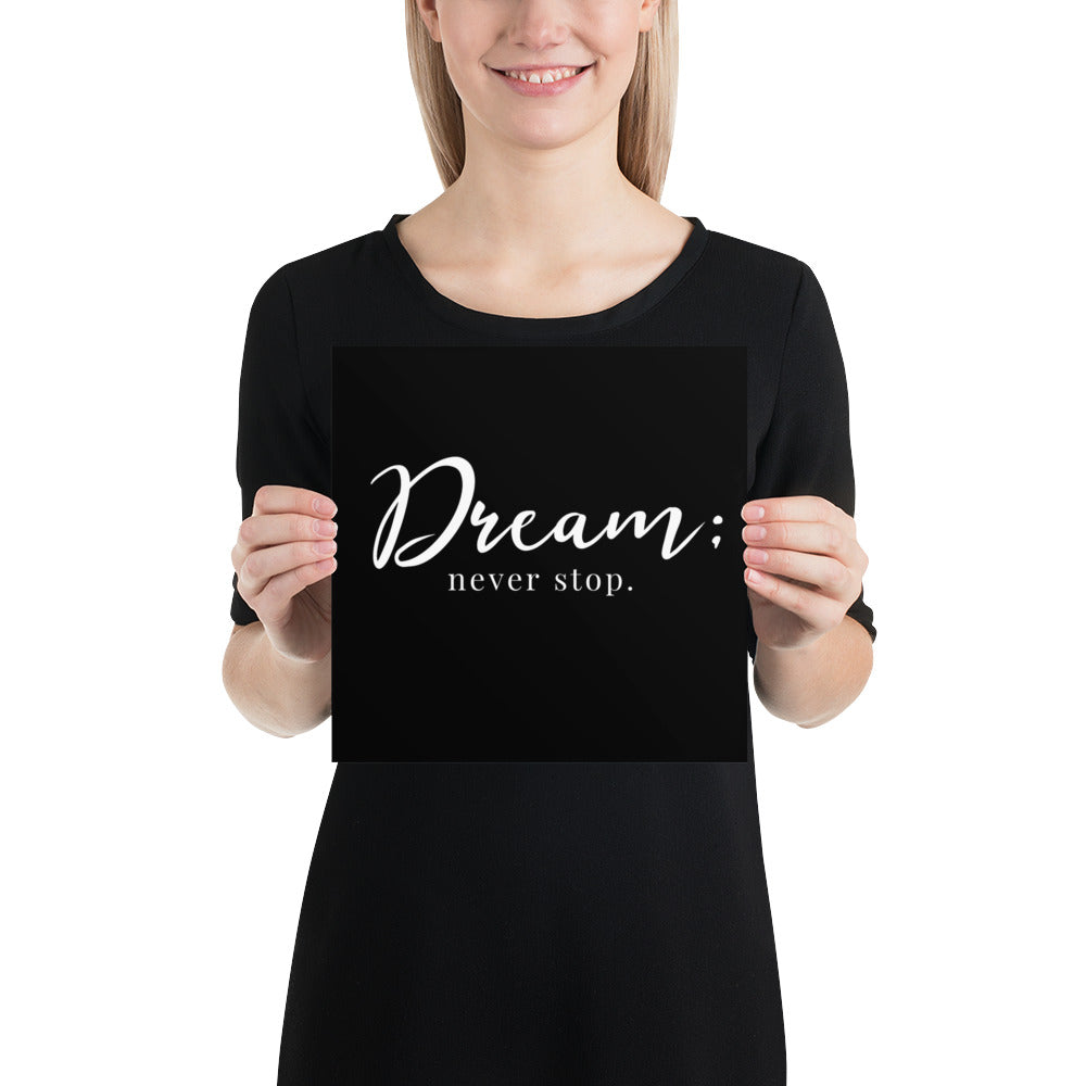 Poster - Quotes - Dream, never stop, black