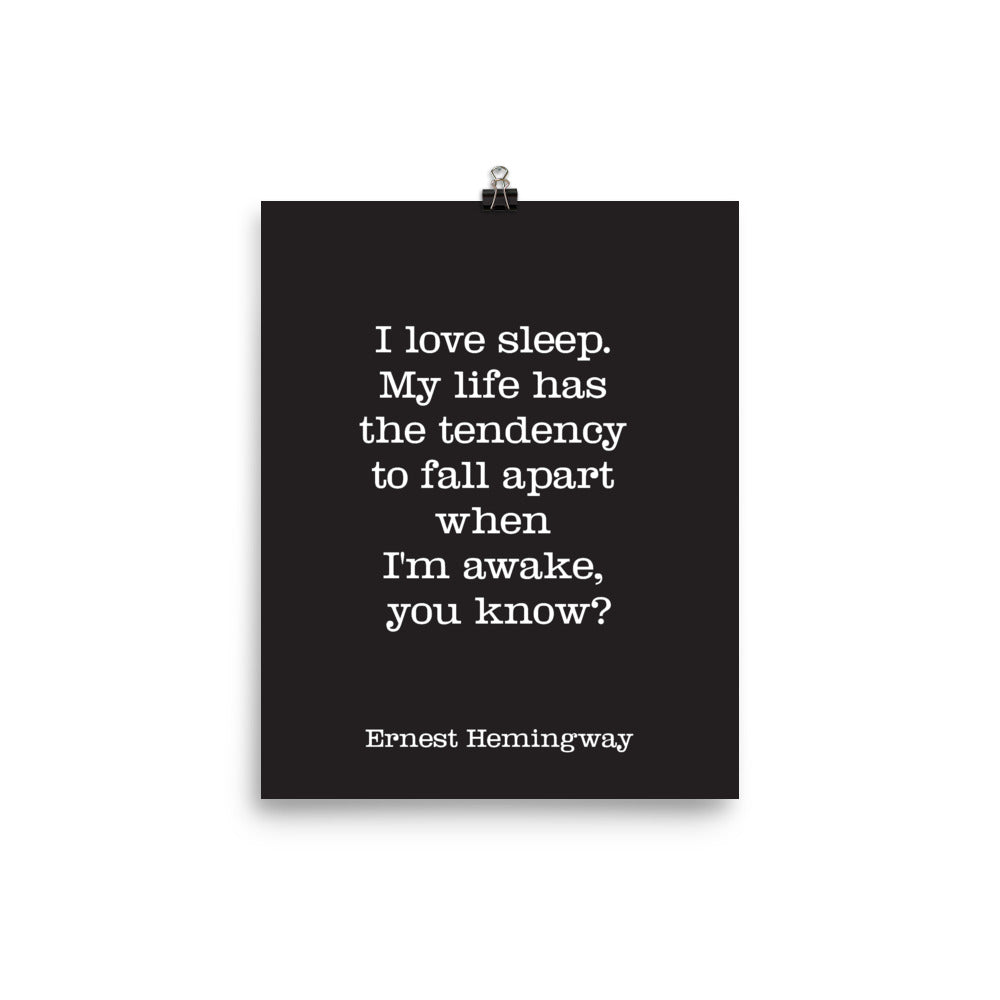 Poster - Book Quotes, I love sleep, E. Hemingway