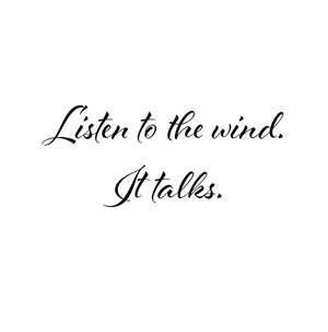 Digital download - Quotes - Nature - Listen to the wind. It talks