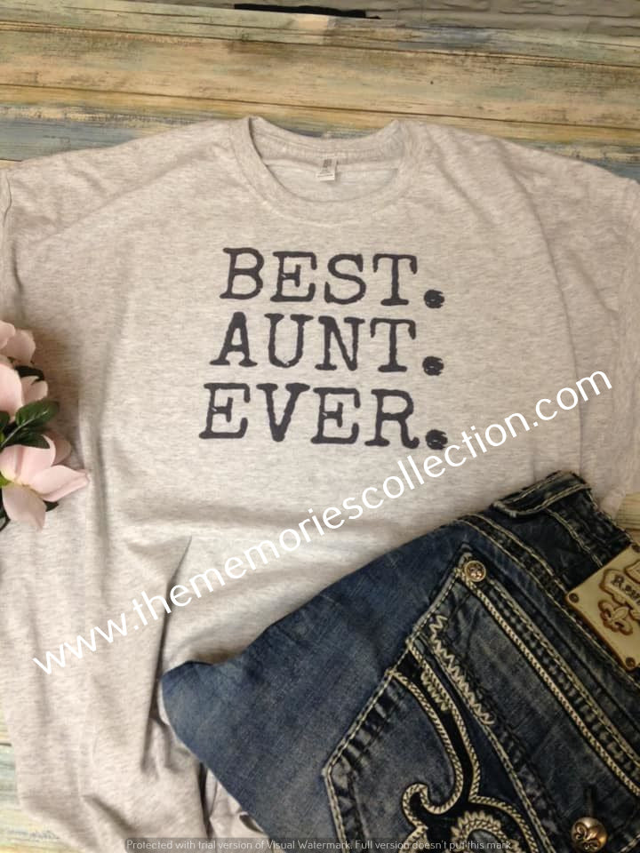 BEST. AUNT. EVER. t-shirt