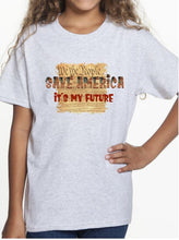 Load image into Gallery viewer, Youth size Save America It's My Future Constitution #2 Toto's Army t-shirt