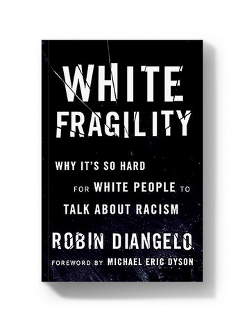 white fragility why it's so hard dor white people to talk about racism