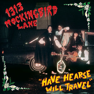 1313 Mockingbird Lane - Have Hearse Will Travel