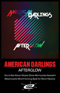 American Darlings - Afterglow - **PRE-ORDER Cassette