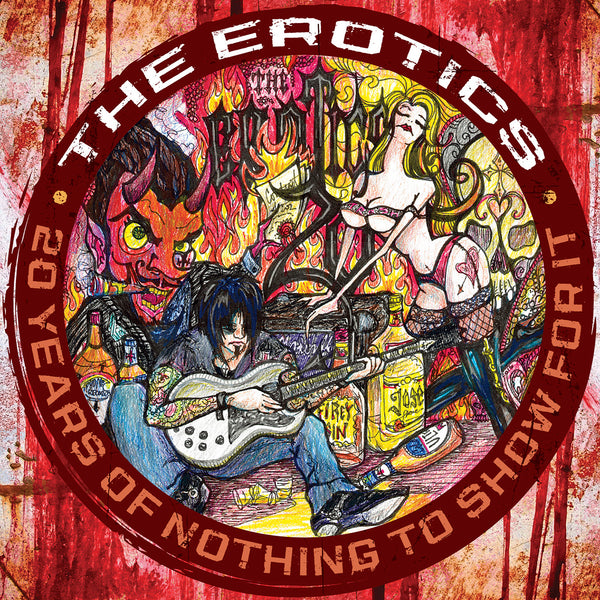 The Erotics - 20 Years of Nothing to Show for It [Best of the Erotics] - Vinyl LP Booklet