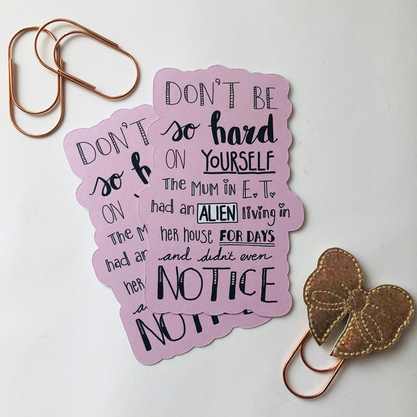 Don't be so hard hand drawn die cut