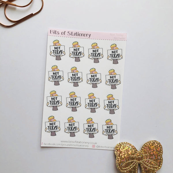 Not today girl planner stickers - choose your planner girl