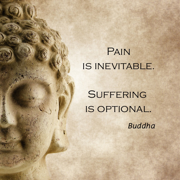 Buddha - suffering is optional quote - Inspirational - Love - GratefullyDyed