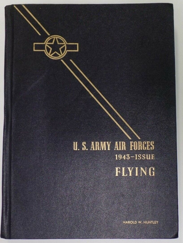 US Army Air Forces 1943 Flying Issue Harold W. Huntley Hardcover 090418DBE