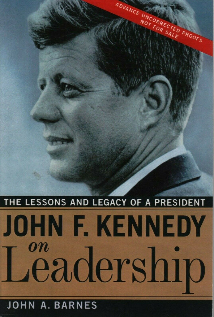 John F Kennedy on Leadership John A Barnes Uncorrected Proof Copy 011020AME