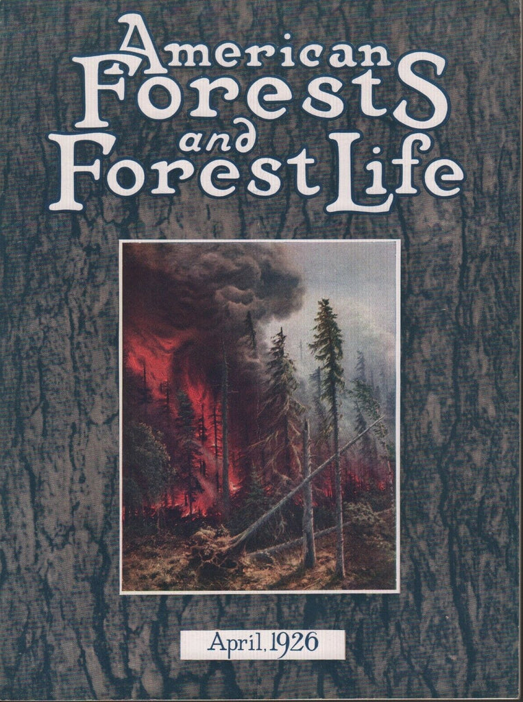 American Forests and Forest Life April 1926 N.B. Parker Tom Gill 081518DBE3
