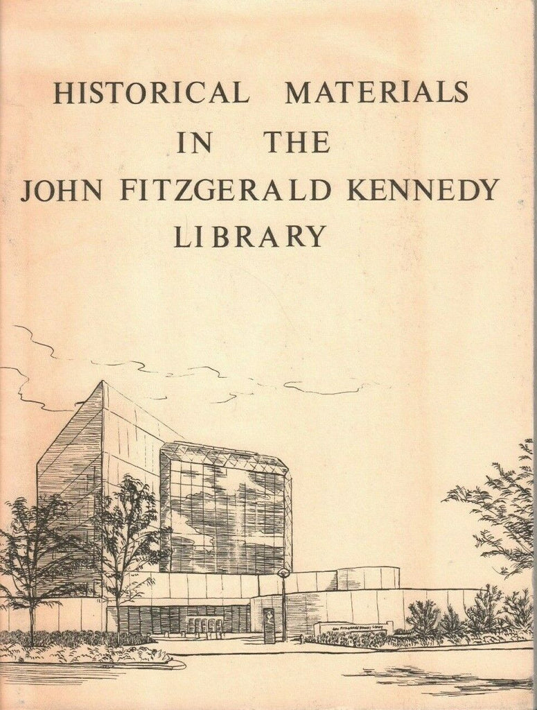 Historical Materials in the John Fitzgerald Kennedy Library 1981 PB 011020AME