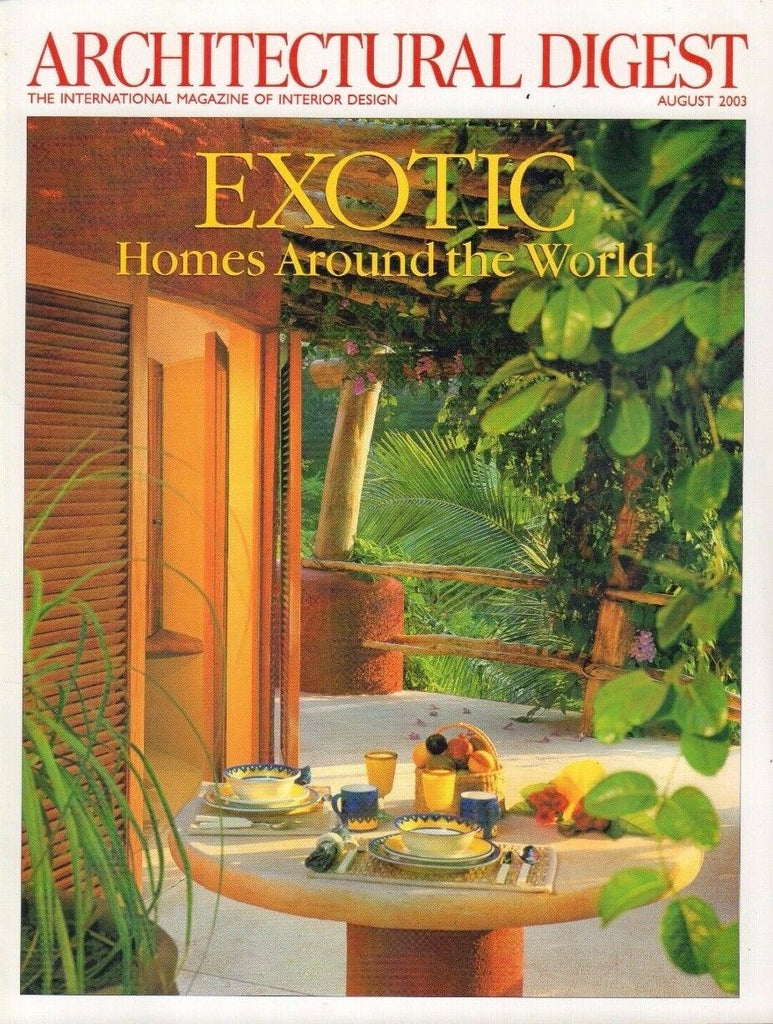 Architectural Digest August 2003 Exotic Homes Around the world 021617DBE