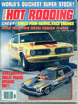 Hot Rodding Magazine June 1978 Wally Parks Speaks Out! VGEX 122215jhe