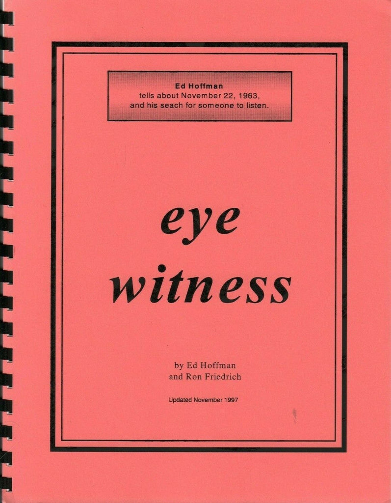 Eye Witness John F Kennedy JFK by Ed Hoffman Ron Friedrich 1997 Signed 011320AME