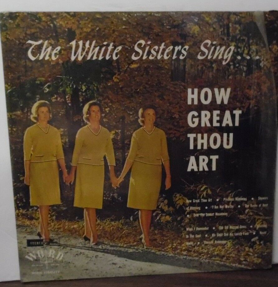 How Great Thou Art The White Sisters vinyl WST8160 091518LLE