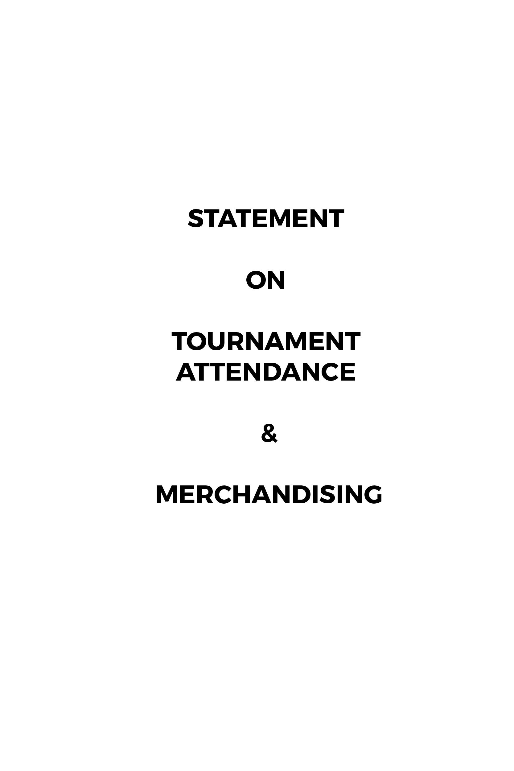 Statement on tournament attendance and merchandising
