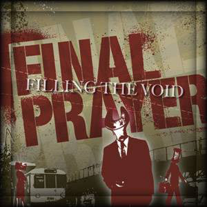 "Final Prayer ""Filling The Void"""