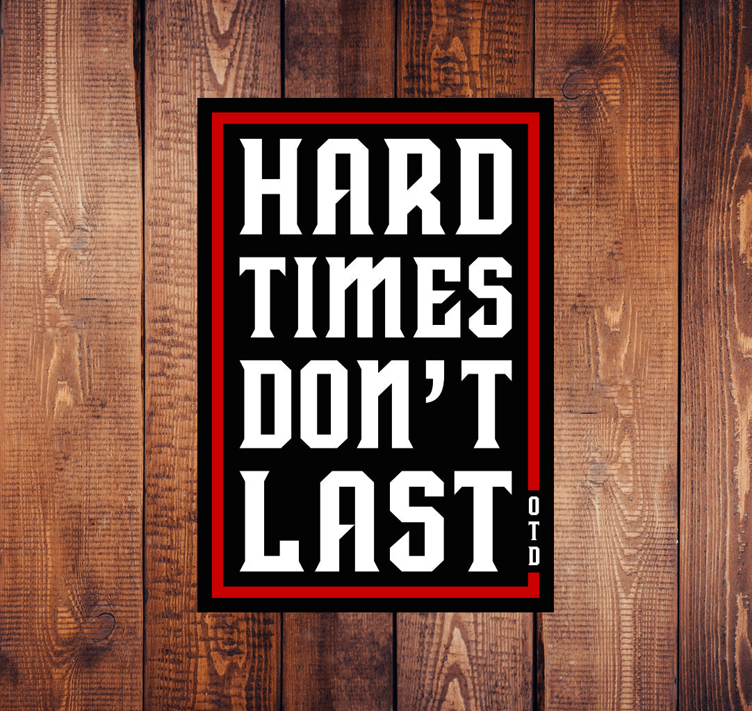 Hard Times Sticker