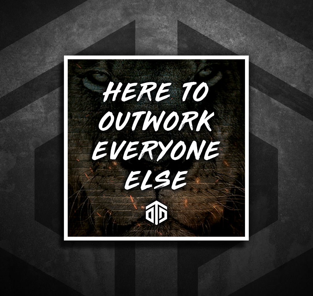Outwork Everyone Sticker