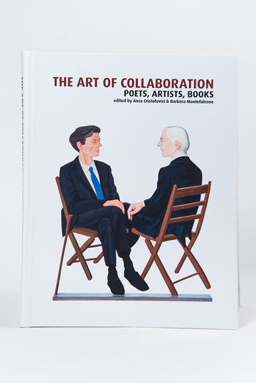 Anca Cristofovici & Barbara Montefalcone : The Art of Collaboration: Poets, Artists, Books