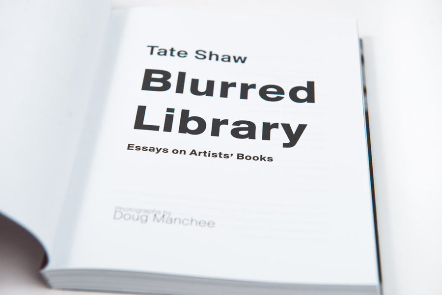 Tate Shaw : Blurred Library : Essays on Artists' Books