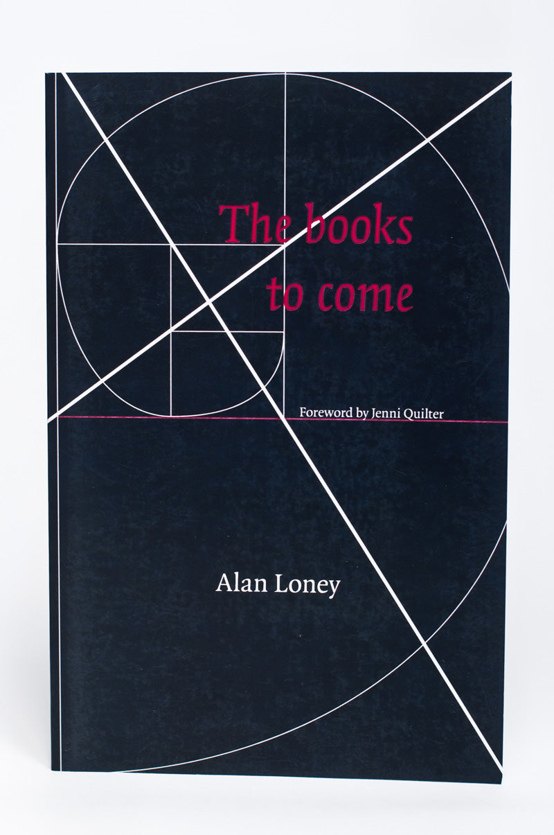 Alan Loney : The Books to Come