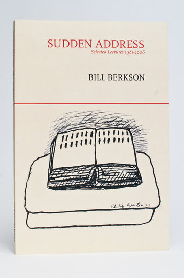 Bill Berkson : Sudden Address