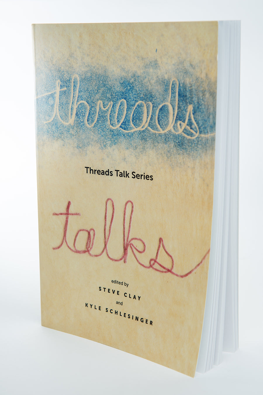Steve Clay & Kyle Schlesinger : Threads Talks Series