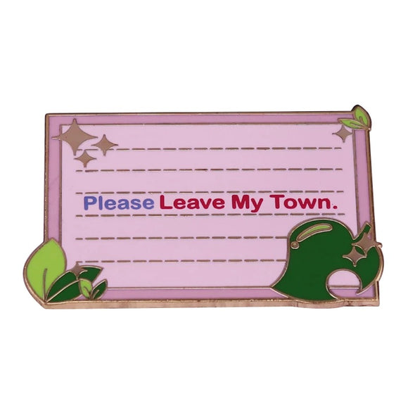Please Leave My Town Pin