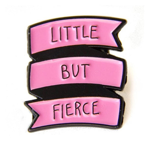 Little But Fierce Pin