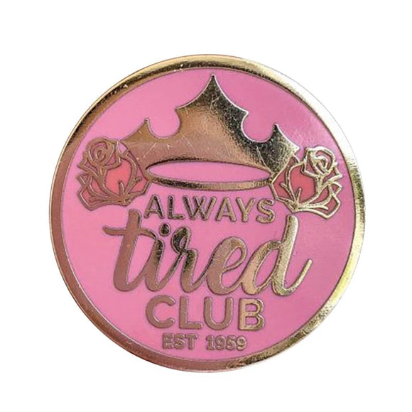 DDLGVERSE always tired club pink enamel pin