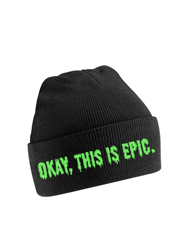 'Okay, This is Epic' Embroidered Beanie - Green