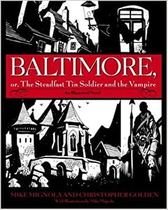 Baltimore, or The Steadfast Tin Soldier & the Vampire HARDCOVER