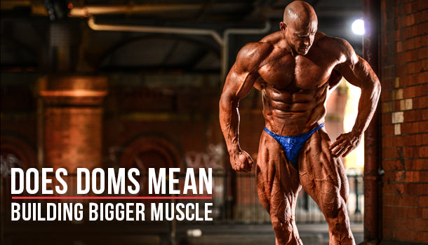 Do DOMS Mean Bigger GAINS?