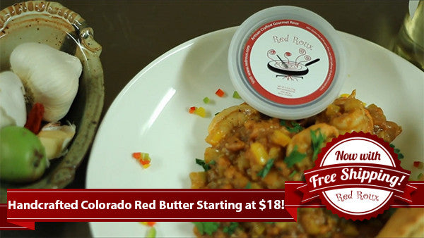 Pick up some Delicious Red Roux Colorado Red Butter!
