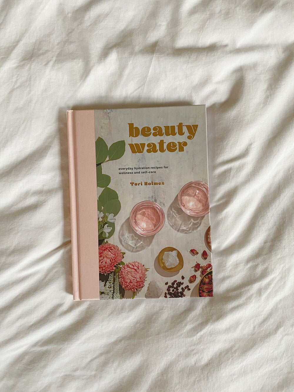 Beauty Water : Everyday Hydration Recipes for Wellness and Self-Care book