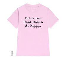 Load image into Gallery viewer, Drink Tea, Read Books, Be Happy-T Shirt - WriteOnMan